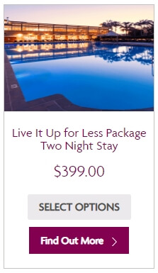 Live it up for less - 2 night package